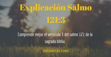 explicacion del salmo 121 3